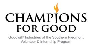 Champions For Good - Goodwill Industries of the Southern Piedmont